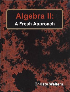 Algebra II: A Fresh Approach Textbook