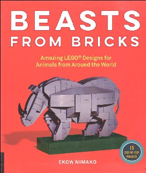 Beasts from Bricks: Amazing LEGO Designs for Animals from Around the World
