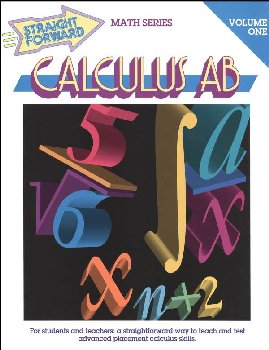 Calculus AB, Volume 1 (Straight Forward Math)