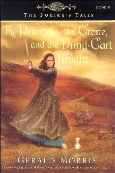 Princess, The Crone, and the Dung-Cart Knight (Squire's Tales Book 6)