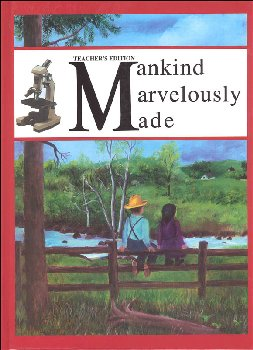 Mankind Marvelously Made Teacher's Edition - Grades 7-8