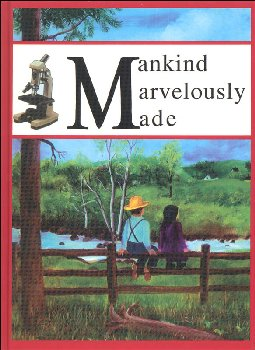 Mankind Marvelously Made Textbook Workbook - Grades 7-8