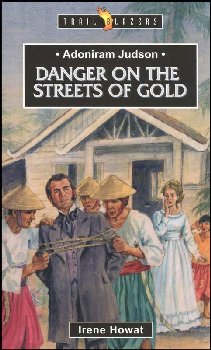 Adoniram Judson, Danger on the Streets of Gold