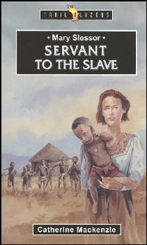 Mary Slessor, Servant to the Slave