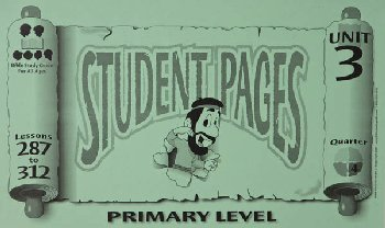 Primary Student Pages for Lessons 287-312