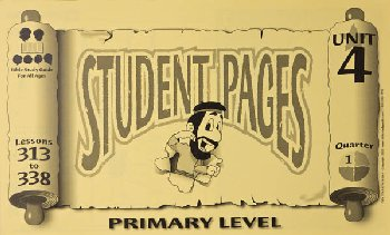 Primary Student Pages for Lessons 313-338