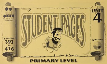 Primary Student Pages for Lessons 391-416