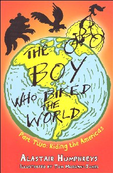 Boy Who Biked the World: Riding the Americas