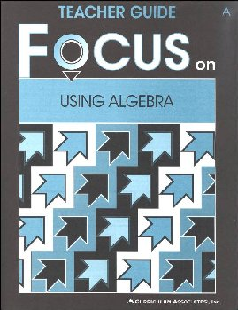 Using Algebra Teacher Guide A