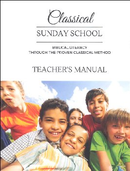 Classical Sunday School Teacher's Manual