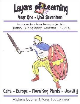 Layers of Learning Unit 1-17: Celts-Europe-Flowering Plants-Jewelry