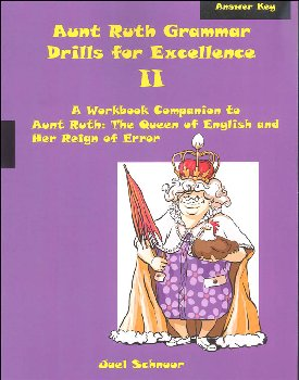 Aunt Ruth Grammar Drills for Excellence II Answer Key