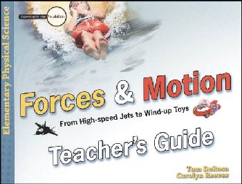 Forces & Motion: From High-Speed Jets to Wind-Up Toys Teacher's Guide
