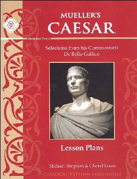 Mueller's Caesar: Selections from De Bello Gattico Lesson Plans