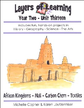 Layers of Learning Unit 2-13: African Kingdom-Mali-Carbon Chemistry-Textiles