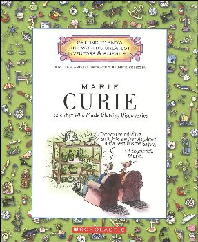 Marie Curie: Scientist Who Made Glowing Discoveries