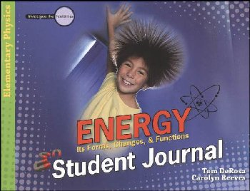 Energy: Its Forms, Changes & Functions Student Journal
