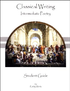 Classical Writing: Poetry for Intermediate Poetry Student Guide