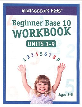 ShillerMath Beginner Base 10 Workbook: Units 1-9