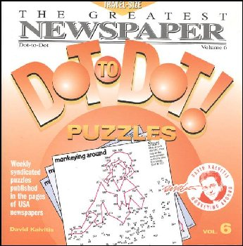 Greatest Dot-to-Dot Newspaper Puzzles Volume 6