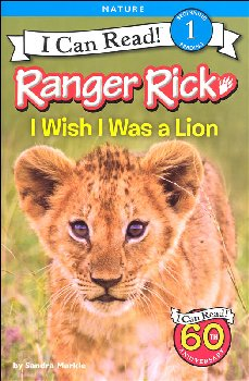 Ranger Rick: I Wish I Was a Lion (I Can Read! Beginning 1)