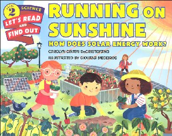 Running on Sunshine: How Does Solar Energy Work? (Let's Read and Find Out Science Level 2)