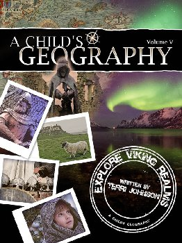 Child's Geography: Explore Viking Realms Volume V