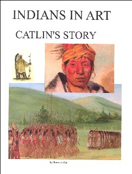 Indians in Art: Catlin's Story