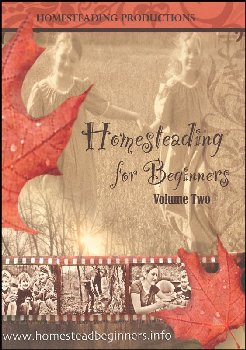 Homesteading for Beginners Volume 2 DVD