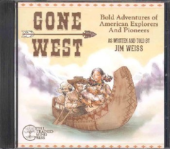 Gone West: Bold Adventures of American Explorers and Pioneers CD