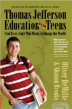 Thomas Jefferson Education For Teens (Volume 4 of the Leadership Education Library)