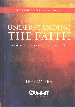 Understanding the Faith: Survey of Christian Apologetics