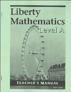 Liberty Mathematics Level A Teacher's Manual