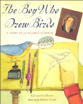 Boy Who Drew Birds: A Story of John James Audubon