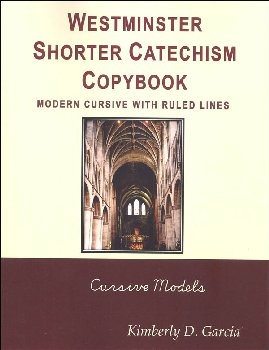 Westminster Catechism Copybooks, Modern Style Cursive, Ruled Lines