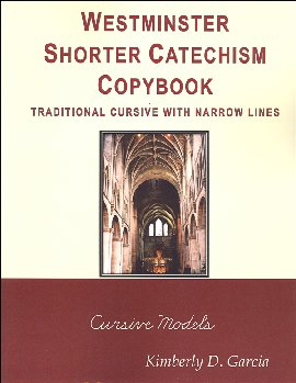 Westminster Catechism Copybooks, Traditional Cursive, Narrow Lines