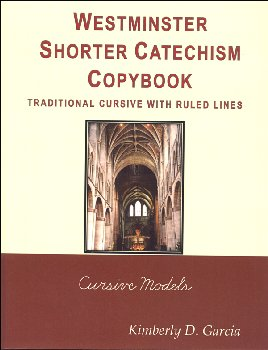Westminster Catechism Copybooks, Traditional Cursive, Ruled Lines