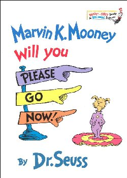 Marvin K. Mooney Will You Please Go Now!