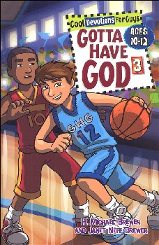 Gotta Have God 3: Cool Devotions for Guys Ages 10-12