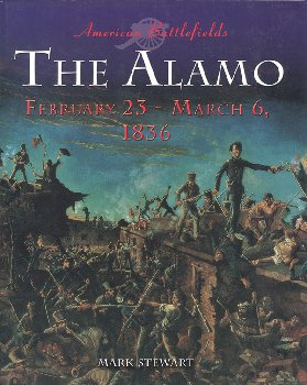 Alamo: February 23 - March 6, 1836 (American Battlefields)