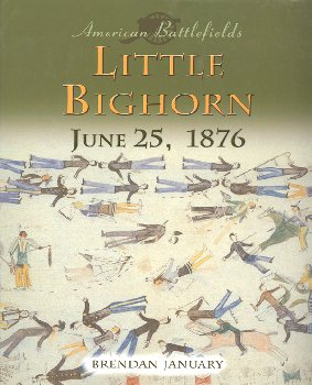 Little Bighorn: June 25, 1876 (American Battlefields)