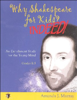 Why Shakespeare for Kids? Indeed!