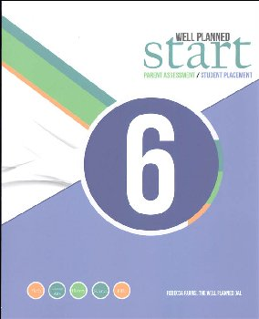 Well Planned Start Parent Assessment/Student Placement Test Grade 6