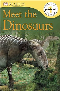 Meet the Dinosaurs (DK Reader Pre-Level 1)