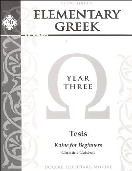 Elementary Greek Koine for Beginners Year 3 Tests (2nd Edition)