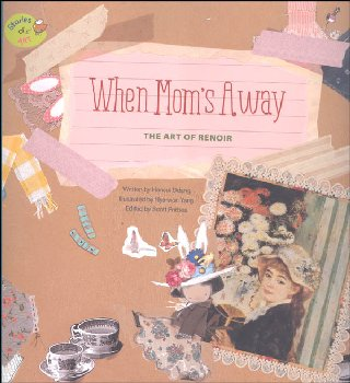 Stories of Art: When Mom's Away (Art of Renoir)