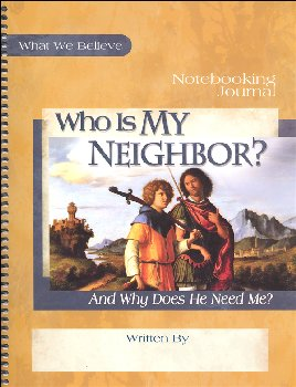 Who Is My Neighbor? (And Why Does He Need Me?) Volume 3 Notebooking Journal