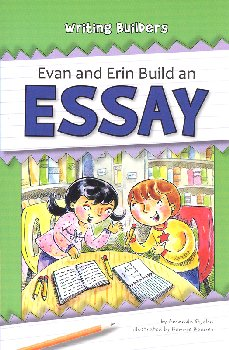 Evan and Erin Build an Essay