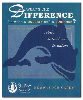 Sierra Club Knowledge Cards Deck - What's the Difference Between a Dolphin & a Porpoise?