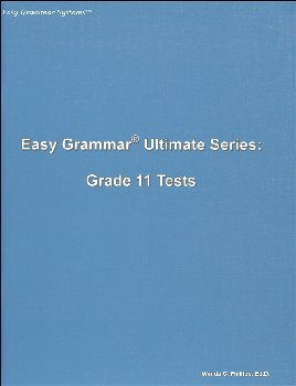 Easy Grammar Ultimate Series Grade 11 Student Test Booklet